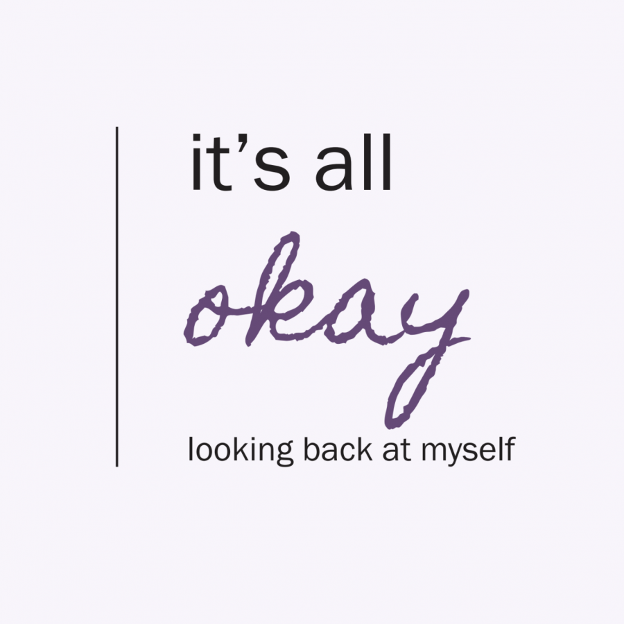 It's All Ok- Looking Back at Myself